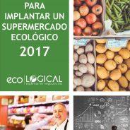 """EcoLogical publica la primera """"Guía para implantar un supermercado ecológico"""""""